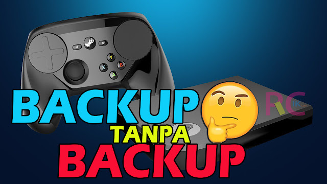 Cara Backup Restore Game Steam Tanpa Backup Melalui Steam Client: Ini Tutorialnya