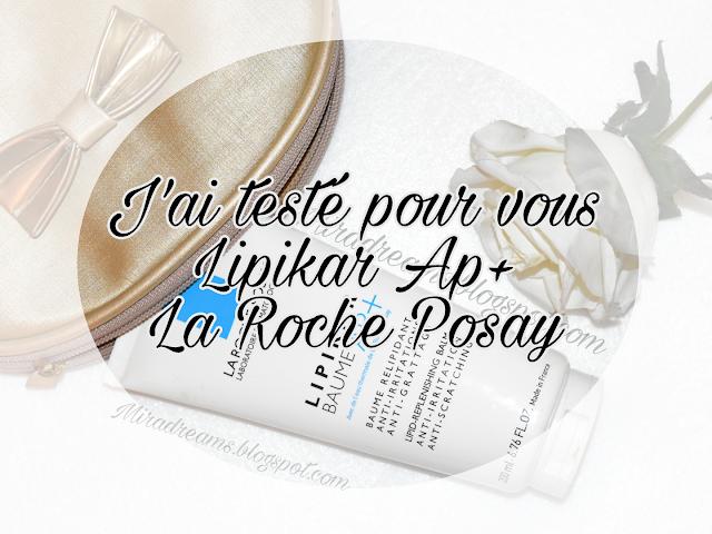 J'ai testé pour vous: Lipikar Baume AP+ de La Roche Posay