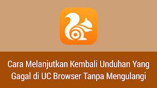 Melanjutkan Unduhan UC Browser