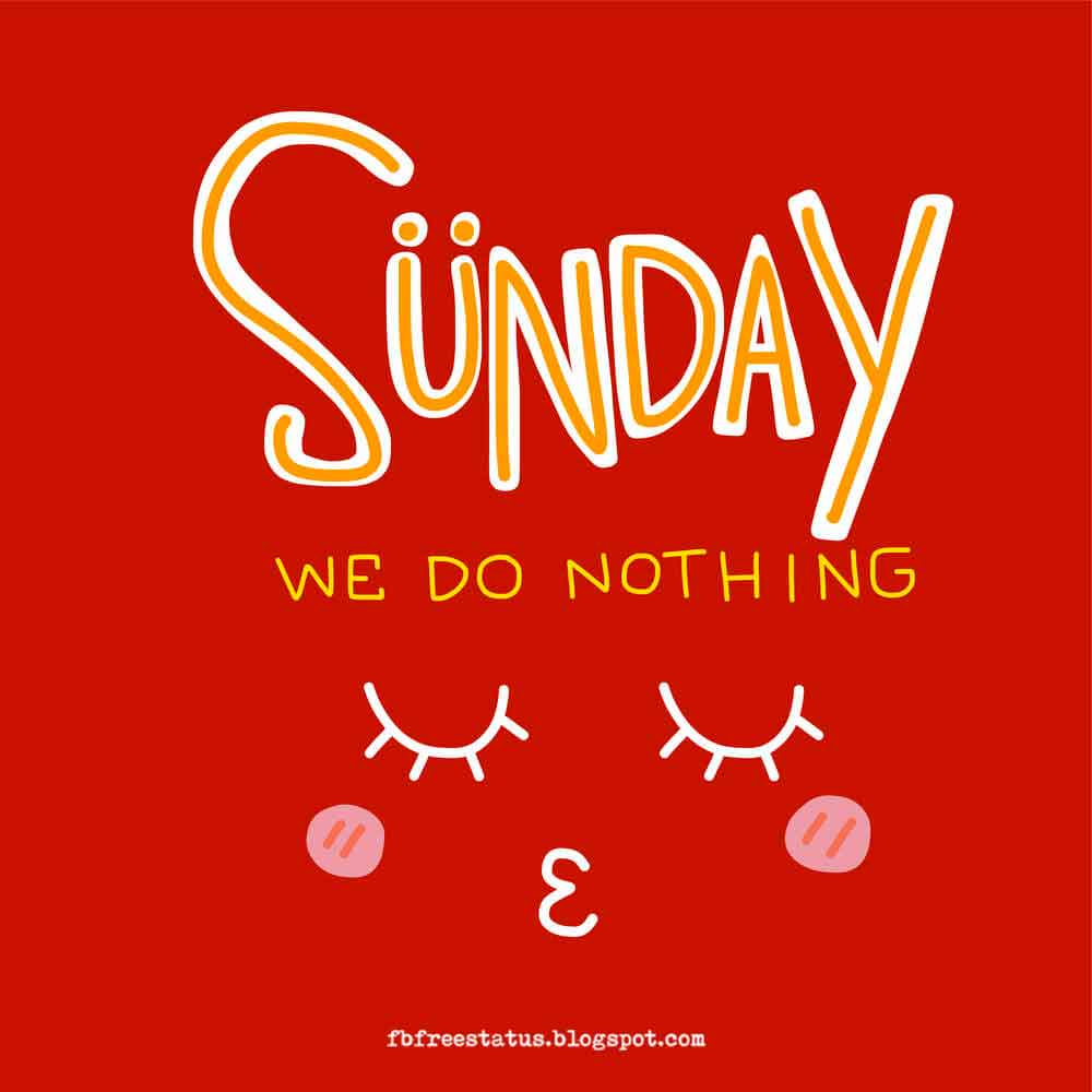 Good Morning, Sunday We Do Nothing.