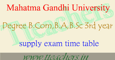 MGU Degree B.Com,B.A,B.Sc 3rd year supply exam revised time table 2016