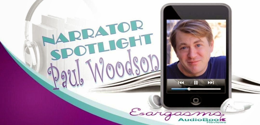 http://www.eargasmsaudiobookreviews.com/2015/05/01/narrator-spotlight-paul-woodson/