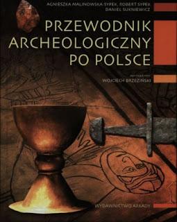 Przewodnik archeologiczny po Polsce - Agnieszka Malinowska-Sypek, Robert Sypek