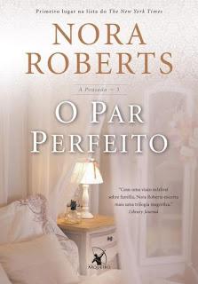 [Resenha] O par perfeito - Nora Roberts