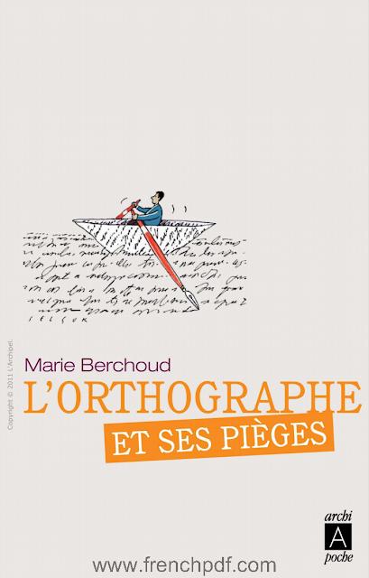 Télécharger livre gratuit: Orthographe et ses piège pdf gratuit