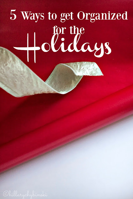 Don't let the Holidays Overwhelm You - Get Orgainzed With These 5 Easy Tips