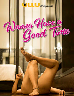 Wanna Have A Good Time 2019 Complete Tv Series 720p