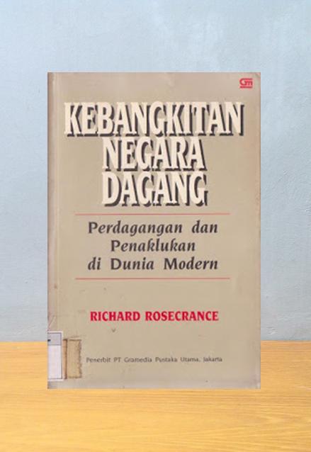 KEBANGKITAN NEGARA DAGANG , Richard Rosecrance