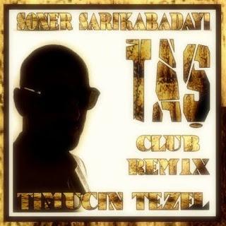 Soner Sarıkabadayı - Taş (Timuçin Tezel Club Mix)