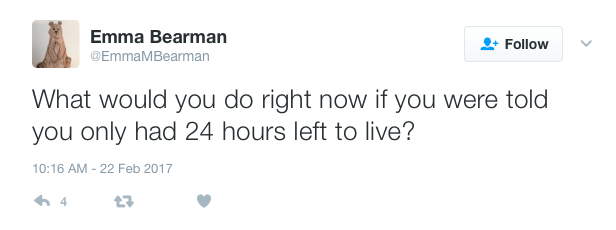 what will you do if you only have 24 hours to live essay