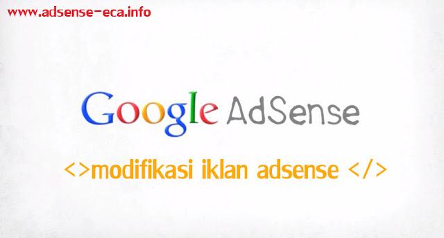 http://www.adsense-eca.info/2017/07/cara-modifikasi-kode-iklan-adsense-agar-sesuai-keinginan-kita.html