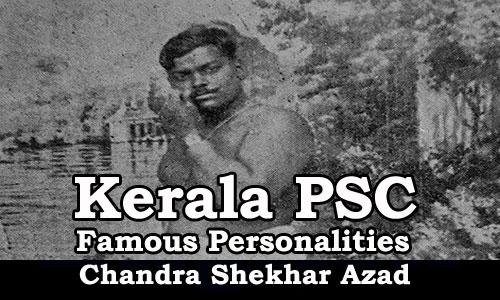Famous Personalities - Chandra Shekhar Azad (1908-1931)