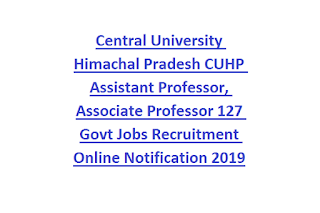 Central University Himachal Pradesh CUHP Assistant Professor, Associate Professor 127 Govt Jobs Recruitment Online Notification 2019