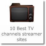 10 Best TV channels streamer sites
