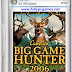 Cabela's Big Game Hunter 2006 Game