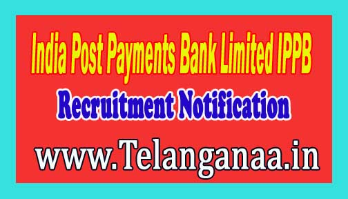 India Post Payments Bank Limited IPPB Recruitment Notification 2017