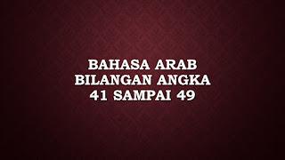 bahasa arab bilangan angka 41 sampai 49