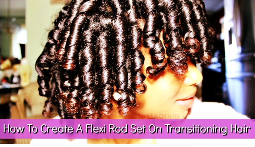 How To Create A Smooth and frizz-free Flexi Rod Set On Transitioning Natural Hair. We've got the top tips to create this lasting style with ease.