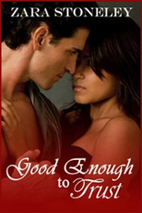 Blog Barrage: Good Enough To Trust by Zara Stoneley