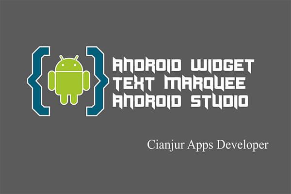 Belajar Cara Membuat Text Berjalan di Android Studio