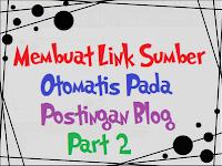 Cara Membuat Link Sumber Otomatis Pada Artikel/Posting Blog Saat Di Copy Paste (Part 2)