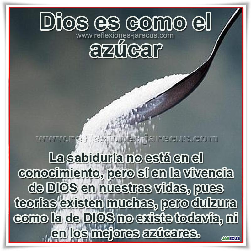 Reflexiones Cristianas, Dios es como el azúcar