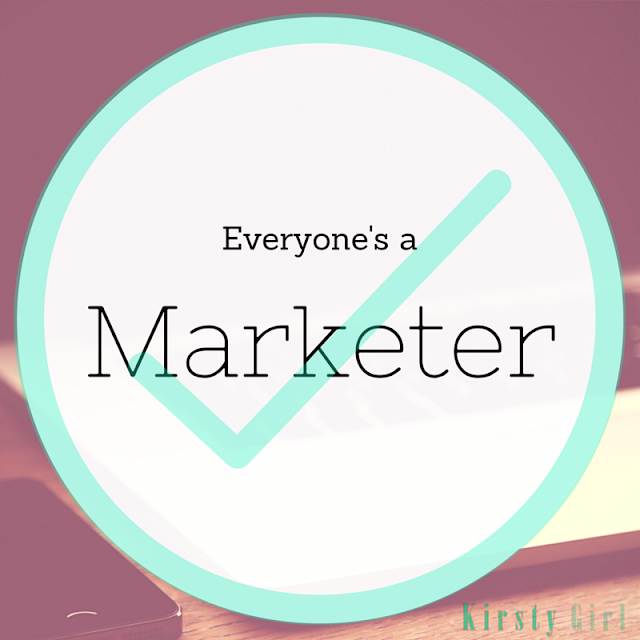 Everyone's a Marketer. 9 Reasons You're a Marketer and Writer. You Might be a Digital Marketer if...