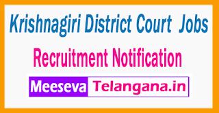 Krishnagiri District Court Recruitment Notification 2017 Last Date 30-06- 2017