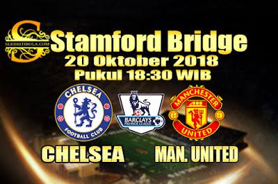 Judi Bola Dan Casino Online - Prediksi Pertandingan Liga Primer Inggris Chelsea Vs Manchester United 20 Oktober 2018