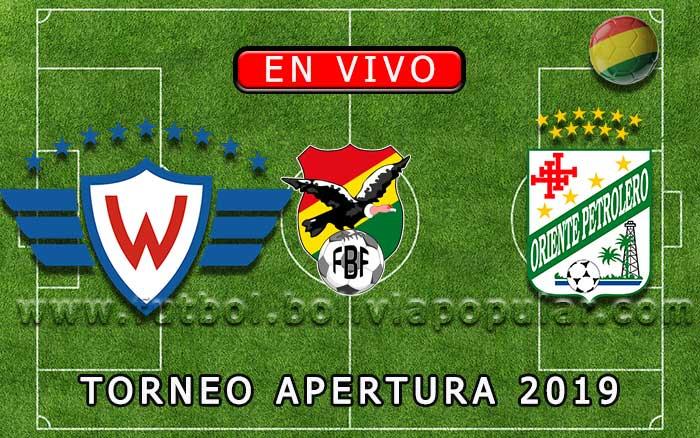 【En Vivo】Wilstermann vs. Oriente Petrolero - Torneo Apertura 2019