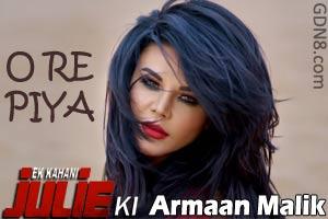 O Re Piya - Ek Kahani Julie Ki - Armaan Malik & Rakhi Sawant