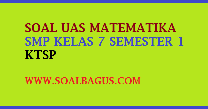 Soal UAS Matematika SMP Kelas 7 Semester 1\/ Ganjil  Oemar Bakri