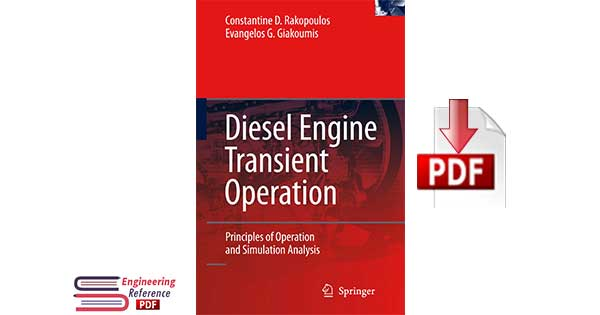 Diesel Engine Transient Operation Principles of Operation and Simulation Analysis by Constantine D. Rakopoulos and Evangelos G. Giakoumis