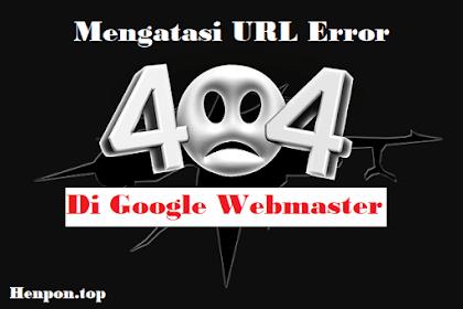 Cara Menghapus URL Blog Error 404, Mudah dan Otomatis Banyak
