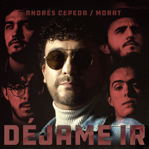 Andrés Cepeda & Morat - Déjame Ir - Single [iTunes Plus AAC M4A]