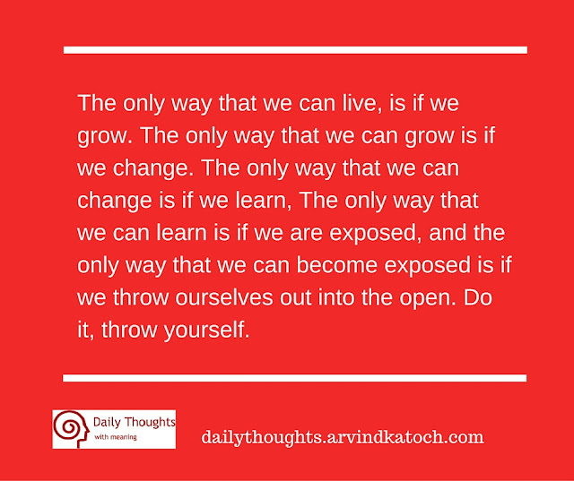Daily Thought, Image, only, way, live, grow, live, change, change, learn,