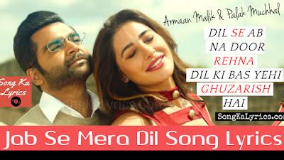 jab-se-mera-dil-lyrics-arman-malik-nargis-fakhri-palak-muchhal