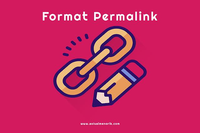 Cara Mengganti Format Permalink Menjadi Seperti WordPress