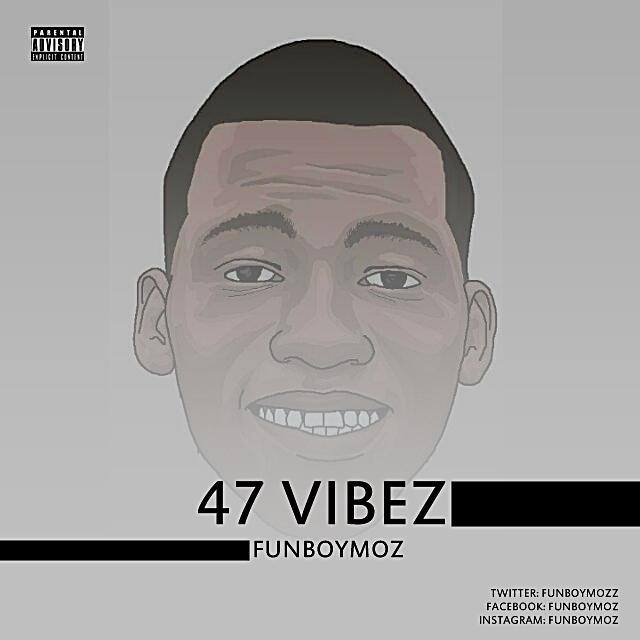 FunboyMoz - 47Vibez (Prod. OmniBeats)