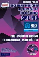 Apostila SME do Rio de Janeiro - Professor Matemática e Geografia, Secretaria Municipal de Educação do Rio de Janeiro - SME RJ.