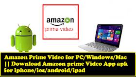 Amazon prime video app for Laptop/PC on Windows 8/10/8.1/7/XP/Vista & Mac Laptop