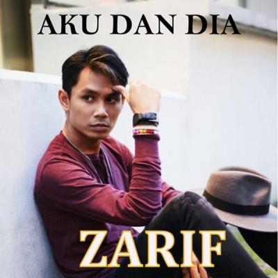 Zarif - Aku Dan Dia MP3