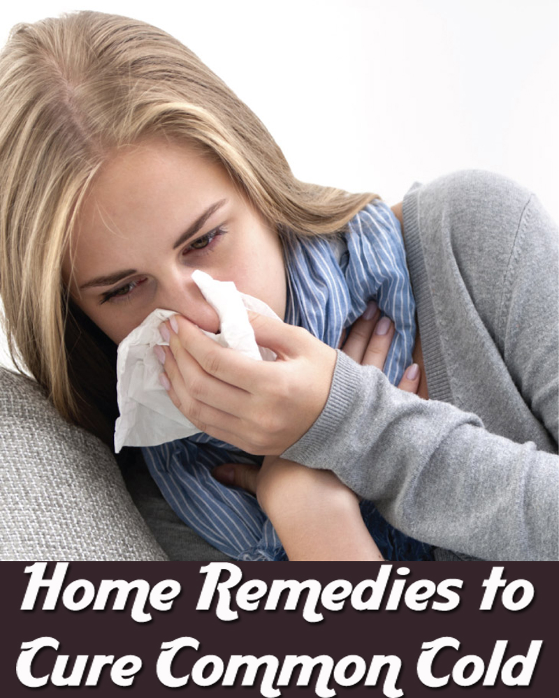 Home Remedies to Cure Common Cold