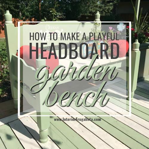 How To Make A Playful Headboard Garden Bench