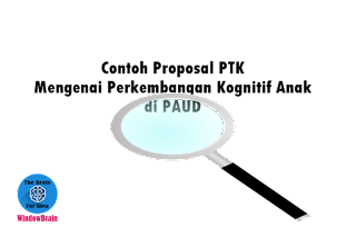 Contoh Proposal PTK Mengenai Perkembangan Kognitif Anak di PAUD