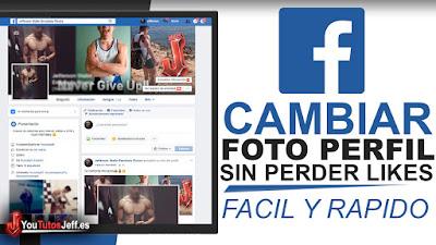 como cambiar mi foto de perfil sin perder los likes, trucos facebook, cambiar foto de perfil, sin perder los likes, trucos para facebook