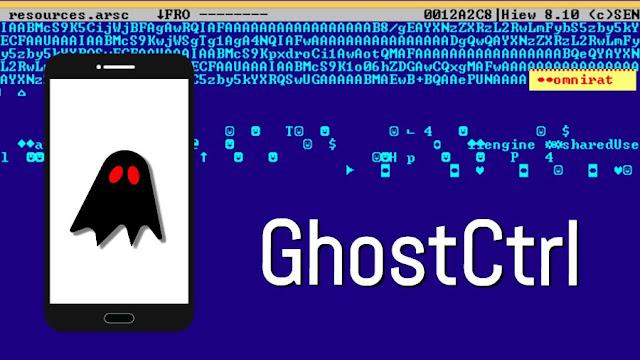 GhostCtrl Backdoor Android yang Bisa Merusak Segalanya