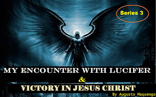 My Encounter With Lucifer And Victory In Jesus By Augusto Maquengo Series 3