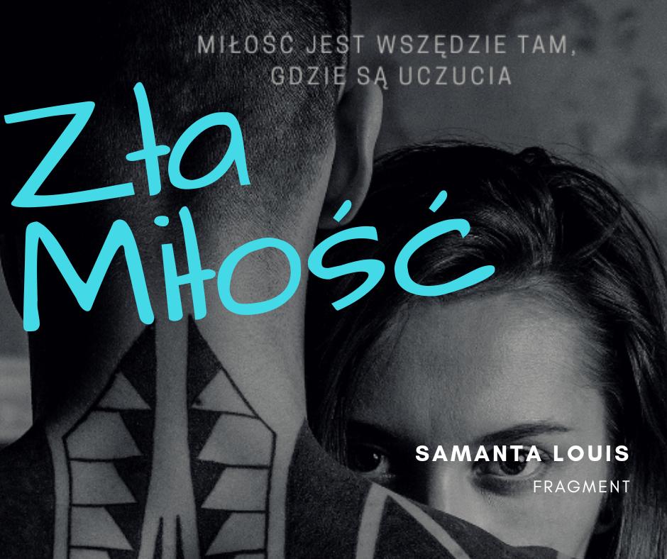 Zła Miłość, Samanta Louis. Prolog