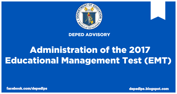 ADVISORY: Administration of the 2017 Educational Management Test (EMT)